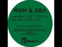 MkM GBX - Xtra Xtra (original mix)