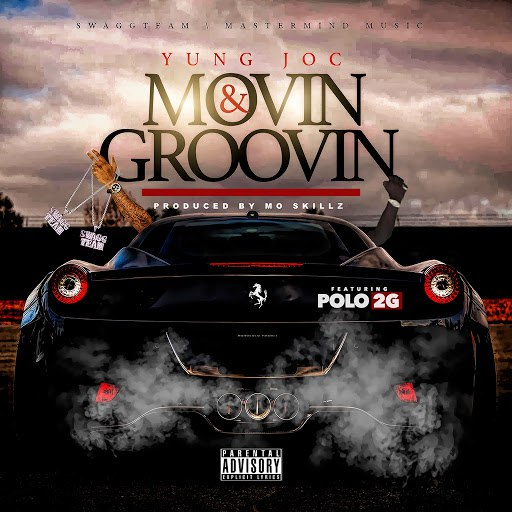 Yung Joc альбом Movin & Groovin (feat. Polo 2G)