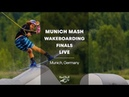 Munich Mash Wakeboarding Finals LIVE - Munich, Germany