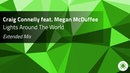 Craig Connelly feat. Megan McDuffee - Lights Around The World (Extended Mix)