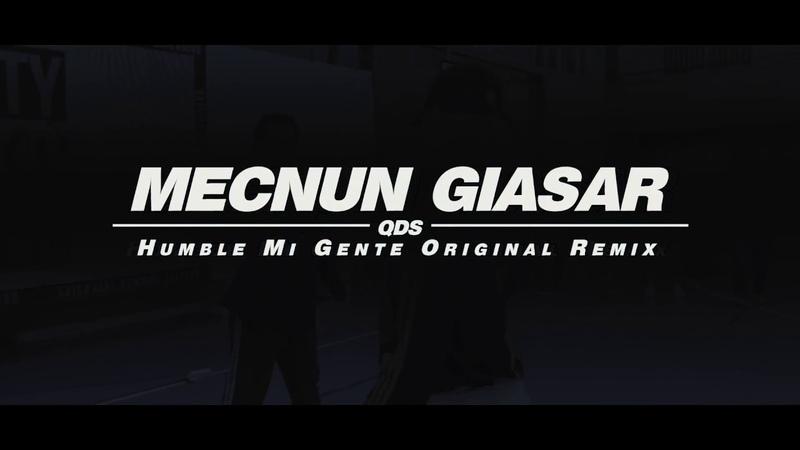 MECNUN GIASAR | QUALITY SUMMER INTENSIVE 2018 | Humble Mi Gente Original Remix