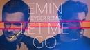 EMIN Let Me Go DJ Heyder Remix