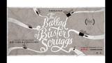 Баллада Бастера Скраггса The Ballad of Buster Scruggs 2018 Русский Трейлер