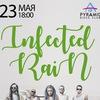 Infected Rain   23 мая   Диско-клуб Пирамида