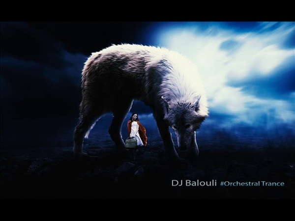 The Wolf - Orchestral Trance 2019 @ DJ Balouli OSOT Wolves In The World (Epic Love)