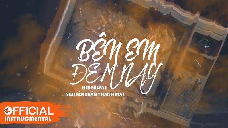 Hiderway x Bên Em Đêm Nay ft Nguyễn Trần Thanh Mai Instrucmental