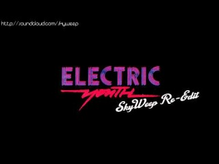 Electric Youth - Right Back To You (SkyWeep Re-Edit) [HD]
