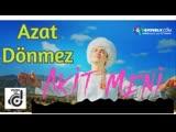 Azat Donmezow - Akit meni 2019