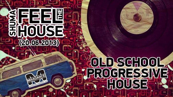 Shuma - Feel The House Radioshow (Vol.68)