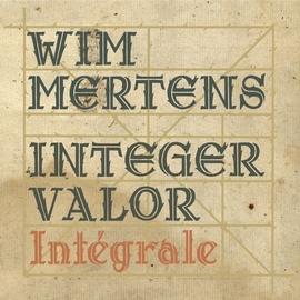 Wim Mertens альбом Integer valor - intégrale