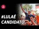 O Brasil está em Brasília para dizer que LulaÉCandidato   Parte 1
