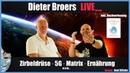 🔴 Dieter Broers Live! - Zirbeldrüse, 5G, Matrix Ernährung Bonus Axel Klitzke