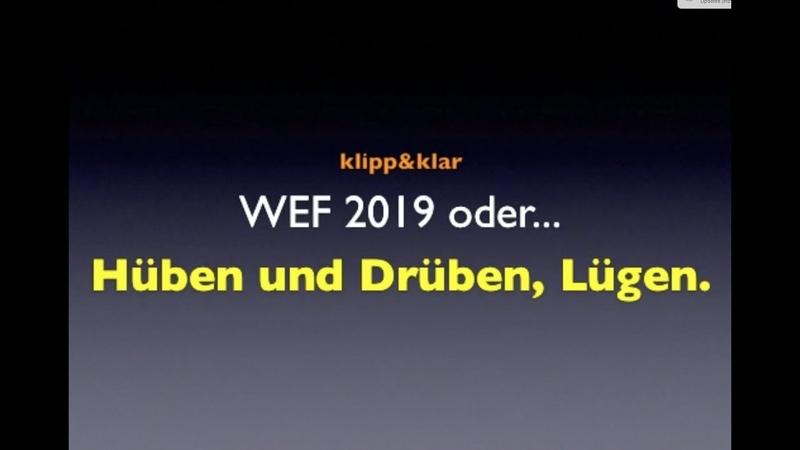 Klippklar | WEF 2019. Hüben und Drüben, Lügen.