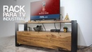 MUEBLE RACK PARA TV ESTILO INDUSTRIAL PROYECTO MUEBLE