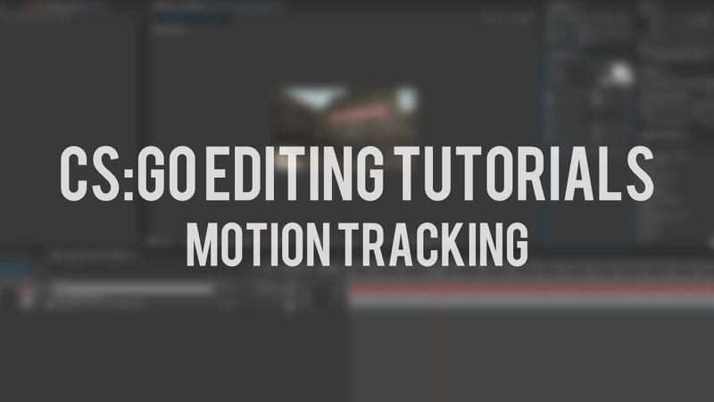 CS:GO Editing Tutorial 1 - Motion Tracking