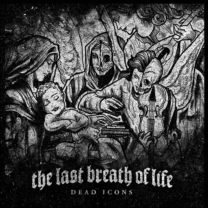 The Last Breath Of Life - Dead Icons [EP] (2016)