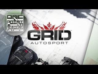 Обзор Grid Autosport от OnePoint`a