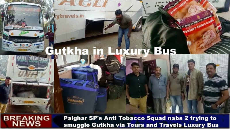 Palghar SP's Anti Tobacco Squad nabs 2 trying to smuggle Gutkha via Tours and Travels Luxury Bus