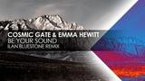 Cosmic Gate &amp Emma Hewitt - Be Your Sound (Ilan Bluestone Remix)