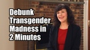How to Debunk Transgender Madness in 2 Minutes