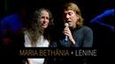Maria Bethânia e Lenine - Nem o Sol, Nem a Lua, Nem Eu (Ao Vivo) - Noite Luzidia