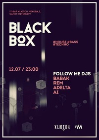 BLACK BOX w/Follow Me Djs