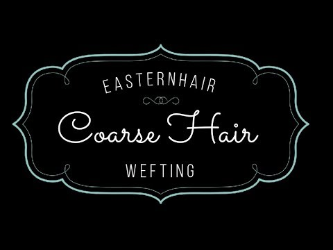 FREE Coarse Hair Wefting full course online, learn wefting sewing your own hair at home