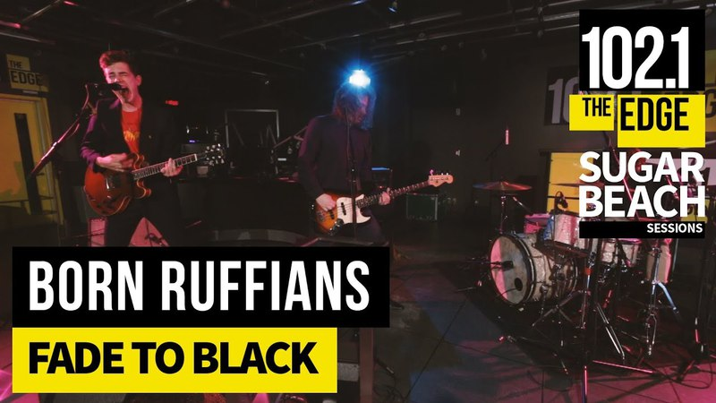 Born Ruffians - Fade to Black (Live at the Edge)