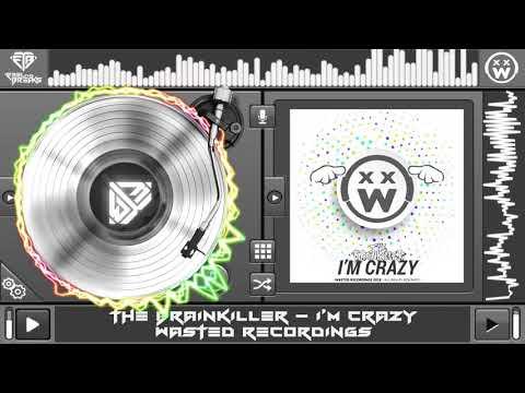 The Brainkiller - I'm Crazy (Original Mix)