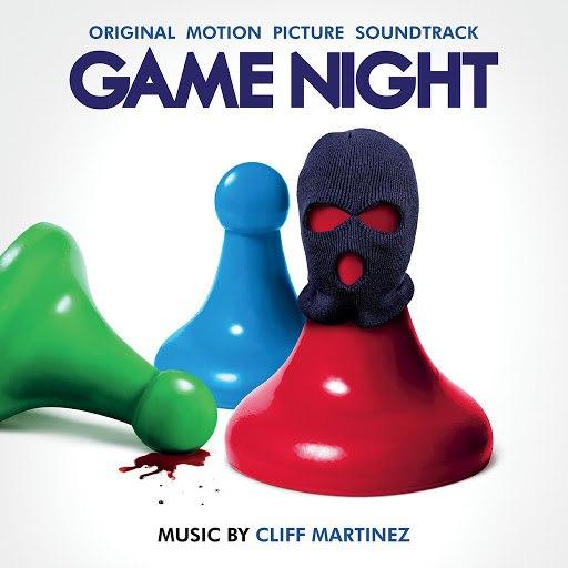 Cliff Martinez альбом Game Night (Original Motion Picture Soundtrack)