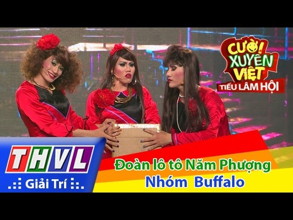 THVL | Cười xuyên Việt - Tiếu lâm hội | Tập 4 Đoàn lô tô Năm Phượng - Nhóm Buffalo