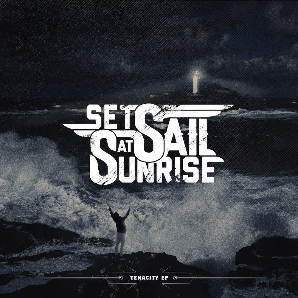 Set Sail At Sunrise - Tenacity [EP] (2013)