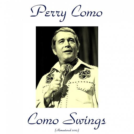 Perry Como альбом Como Swings (Remastered 2015)