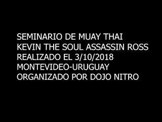 Эпизоды семинара Кевина Росса в Уругвае, Dojo Nitro Team