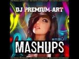 Нюша ft.Dj Stylezz Vs.Fon.Leman - Feel Воспоминание (Dj Premium-Art Mashup)
