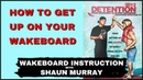 How to get up on a wakeboard with Shaun Murray : Detention 2012