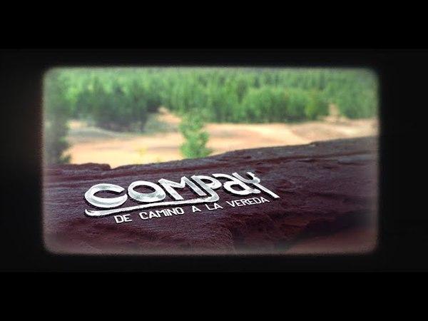 Хо Влиппер в - Compay (De Camino a La Vereda) Часть II