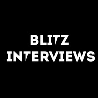 Blitz Interviews