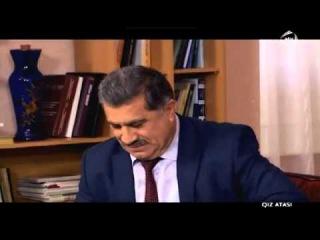 Qiz Atasi 5 bolum (Xosrof muellim) 27.12.2014