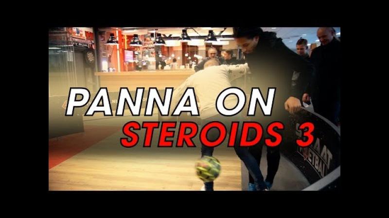 PANNA ON STEROIDS Pt.3