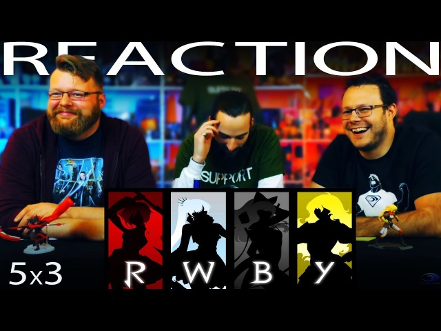 RWBY Volume 5 Chapter 3 REACTION!!