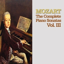 Wolfgang Amadeus Mozart альбом Mozart: The Complete Piano Sonatas, Vol. III