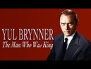 Yul Brynner The Man Who Was King - A Hollywood Collection Biography