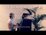 OneRepublic ft. Logic - Start Again (13 Reasons Why) Piano Cover + Sheets