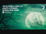 The Blizzard &amp Carol Lee - Always A Stranger (Nitrous Oxide Remix) + LYRICS