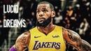 LeBron James Mix 'Lucid Dreams' 2018 (Lakers Hype)