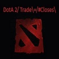 DotA 2/ Trade\=/#Closes\