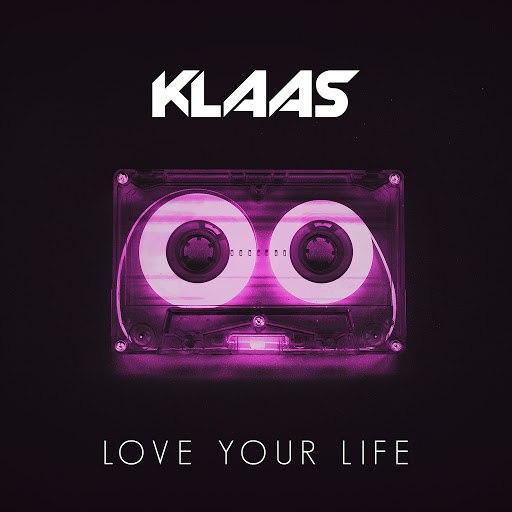 Klaas альбом Love Your Life