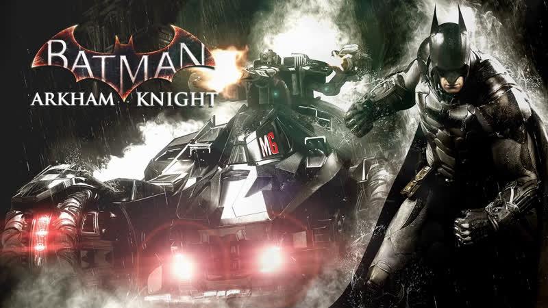 ► Batman Arkham Knight 2 → Кампания, Тёмный Рыцарь [i516GBGTX1060GTX660]