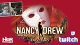 Nancy Drew Danger by Design Day Two Twitch HeR Interactive
